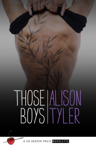 The gorgeous cover for Those Boys, by Alison Tyler. Courtesy of Go Deeper Press.